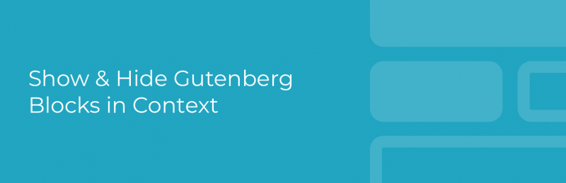 Block Context for WordPress Gutenberg Editor